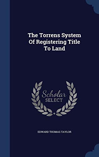 9781340055752: The Torrens System of Registering Title to Land
