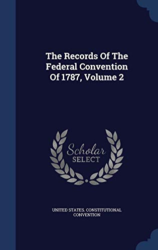 9781340059118: The Records of the Federal Convention of 1787, Volume 2