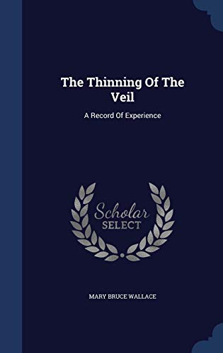 9781340061524: The Thinning of the Veil: A Record of Experience