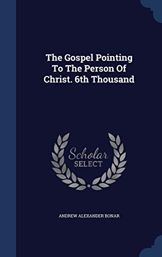9781340064150: The Gospel Pointing to the Person of Christ. 6th Thousand