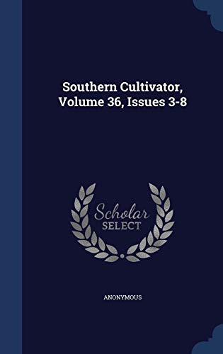 9781340068417: Southern Cultivator, Volume 36, Issues 3-8