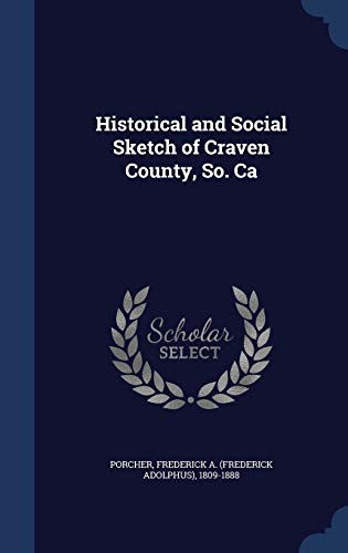 9781340069445: Historical and Social Sketch of Craven County, So. CA