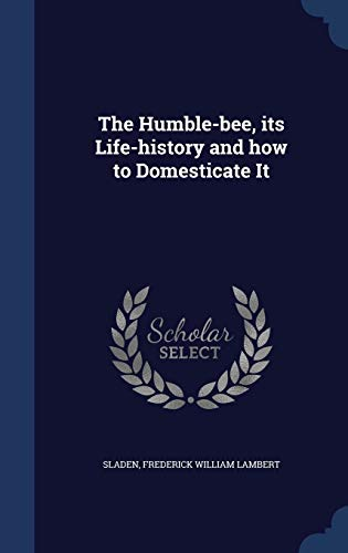9781340075408: The Humble-bee, its Life-history and how to Domesticate It
