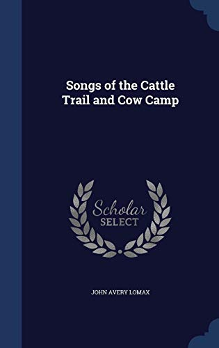 9781340076597: Songs of the Cattle Trail and Cow Camp
