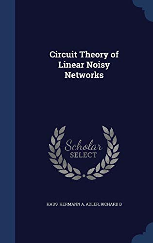 9781340077143: Circuit Theory of Linear Noisy Networks