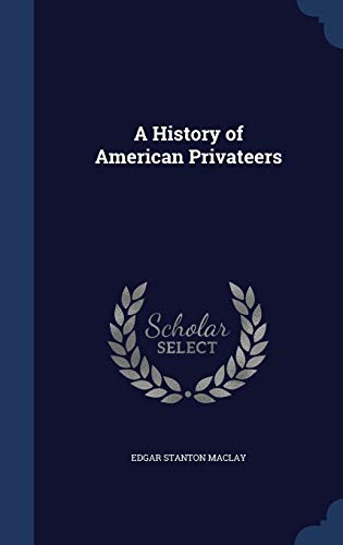 9781340077228: A History of American Privateers