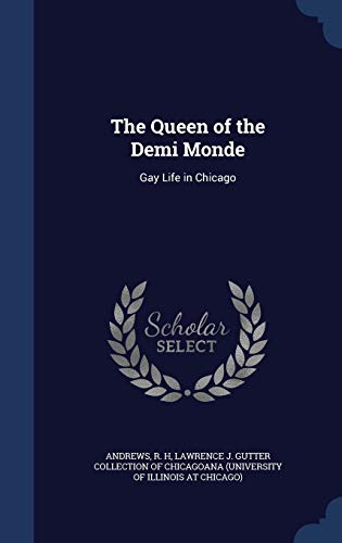 9781340077778: The Queen of the Demi Monde: Gay Life in Chicago