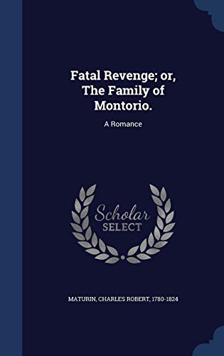 9781340077969: Fatal Revenge; or, The Family of Montorio.: A Romance
