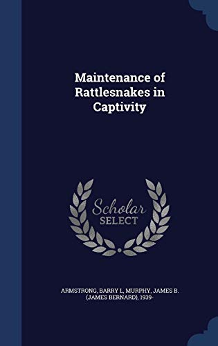 9781340080013: Maintenance of Rattlesnakes in Captivity