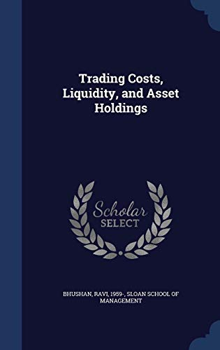 9781340084509: Trading Costs, Liquidity, and Asset Holdings