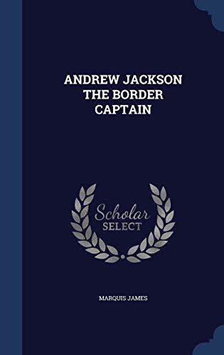 9781340085629: Andrew Jackson the Border Captain