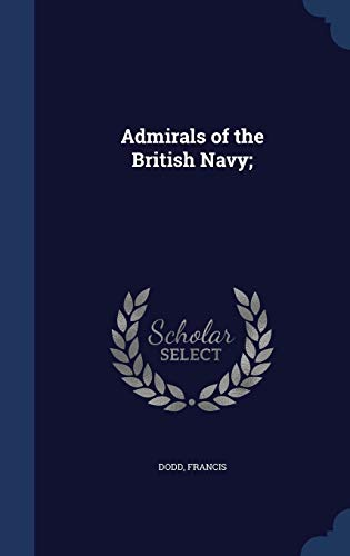 9781340086688: Admirals of the British Navy;