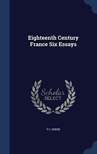 9781340087746: Eighteenth Century France Six Essays