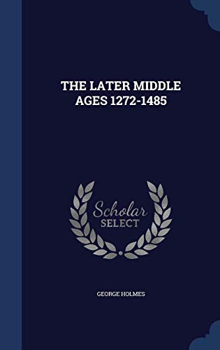 9781340088583: THE LATER MIDDLE AGES 1272-1485