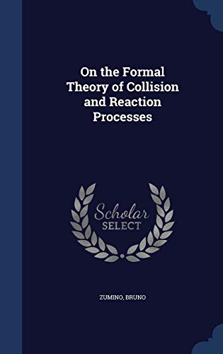 9781340092306: On the Formal Theory of Collision and Reaction Processes