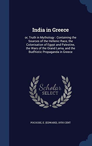 India in Greece: Or, Truth in Mythology: Pococke, E. 19th
