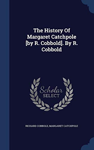9781340095123: The History of Margaret Catchpole [By R. Cobbold]. by R. Cobbold