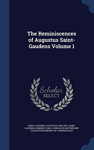 9781340099763: The Reminiscences of Augustus Saint-Gaudens Volume 1