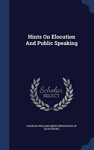 9781340102838: Hints on Elocution and Public Speaking