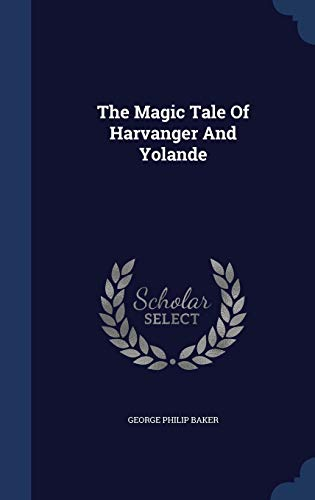 9781340105143: The Magic Tale of Harvanger and Yolande