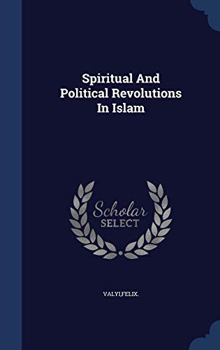 9781340106430: Spiritual and Political Revolutions in Islam