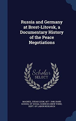 9781340106782: Russia and Germany at Brest-Litovsk, a Documentary History of the Peace Negotiations