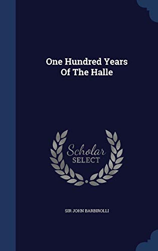 One Hundred Years of the Halle: Barbirolli, John