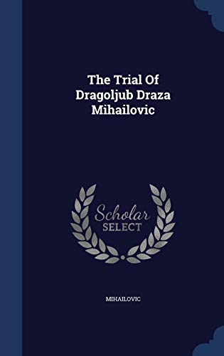 9781340107826: The Trial of Dragoljub Draza Mihailovic