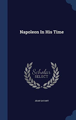 9781340108793: Napoleon in His Time