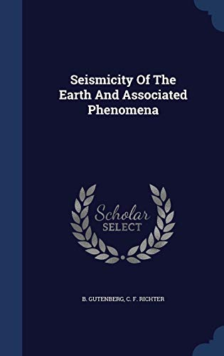 9781340109400: Seismicity of the Earth and Associated Phenomena
