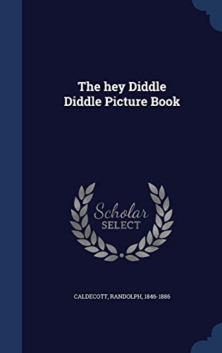 9781340116453: The Hey Diddle Diddle Picture Book