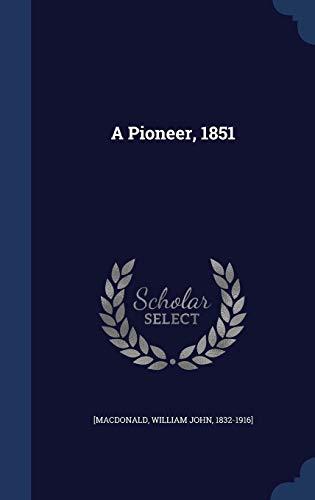 9781340116798: A Pioneer, 1851