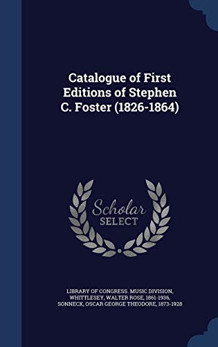 9781340116866: Catalogue of First Editions of Stephen C. Foster (1826-1864)