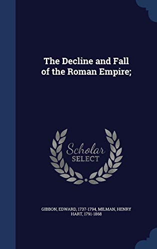 9781340117139: The Decline and Fall of the Roman Empire;
