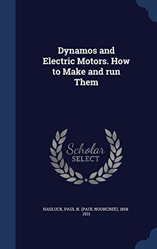 9781340119225: Dynamos and Electric Motors. How to Make and Run Them