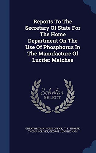 9781340122393: Reports to the Secretary of State for the Home Department on the Use of Phosphorus in the Manufacture of Lucifer Matches