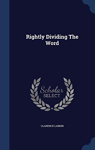 9781340125264: Rightly Dividing the Word