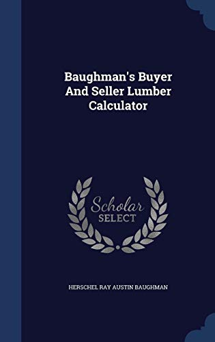 9781340125752: Baughman's Buyer and Seller Lumber Calculator