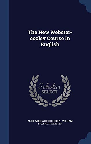 9781340130121: The New Webster-Cooley Course in English