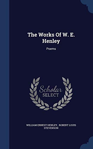 9781340132705: The Works of W. E. Henley: Poems
