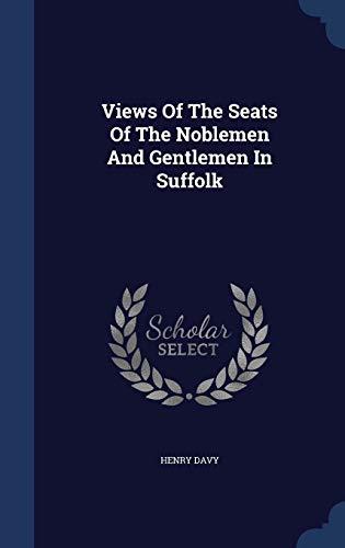 9781340133184: Views of the Seats of the Noblemen and Gentlemen in Suffolk
