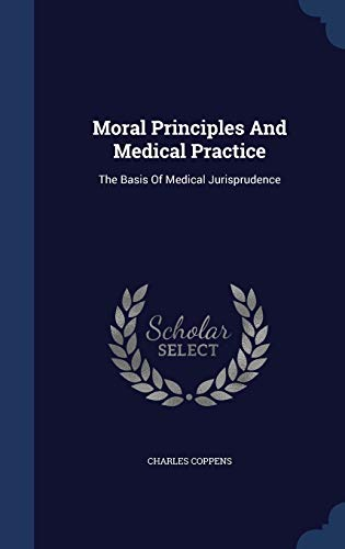 9781340133856: Moral Principles and Medical Practice: The Basis of Medical Jurisprudence
