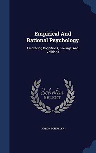9781340134020: Empirical and Rational Psychology: Embracing Cognitions, Feelings, and Volitions