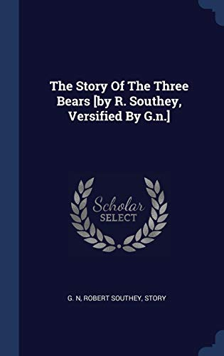 9781340140823: The Story Of The Three Bears [by R. Southey, Versified By G.n.]