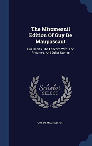 The Miromesnil Edition Of Guy De Maupassant: Maupassant, Guy de