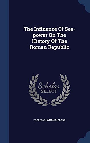 9781340142575: The Influence of Sea-Power on the History of the Roman Republic