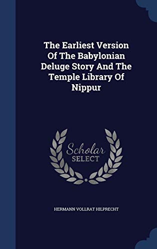 9781340142926: The Earliest Version of the Babylonian Deluge Story and the Temple Library of Nippur
