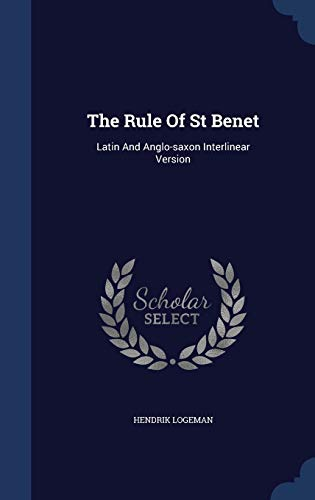9781340145422: The Rule of St Benet: Latin and Anglo-Saxon Interlinear Version
