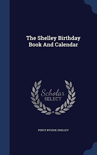 9781340146177: The Shelley Birthday Book and Calendar