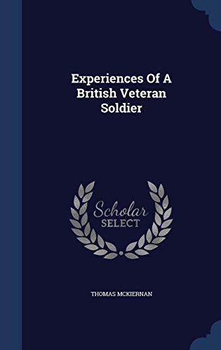 9781340146788: Experiences of a British Veteran Soldier